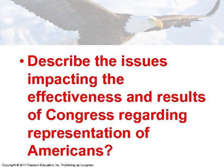 • Describe the issues impacting the effectiveness and results of Congress regarding representation