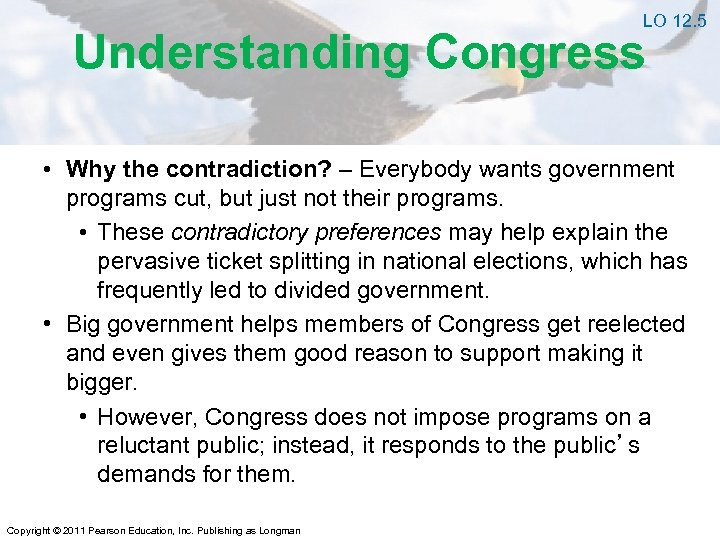 LO 12. 5 Understanding Congress • Why the contradiction? – Everybody wants government programs