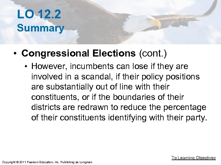LO 12. 2 Summary • Congressional Elections (cont. ) • However, incumbents can lose