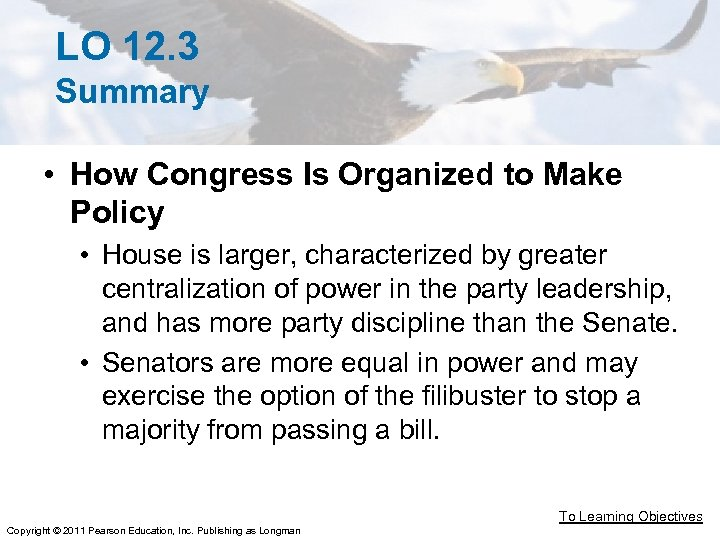 LO 12. 3 Summary • How Congress Is Organized to Make Policy • House