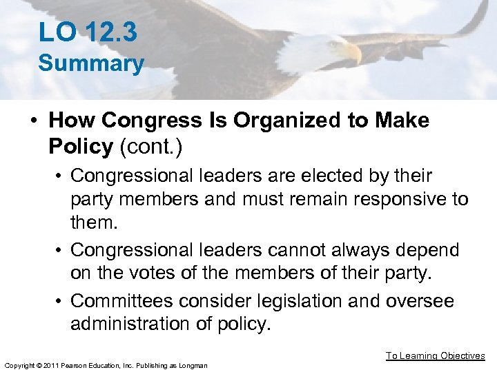 LO 12. 3 Summary • How Congress Is Organized to Make Policy (cont. )
