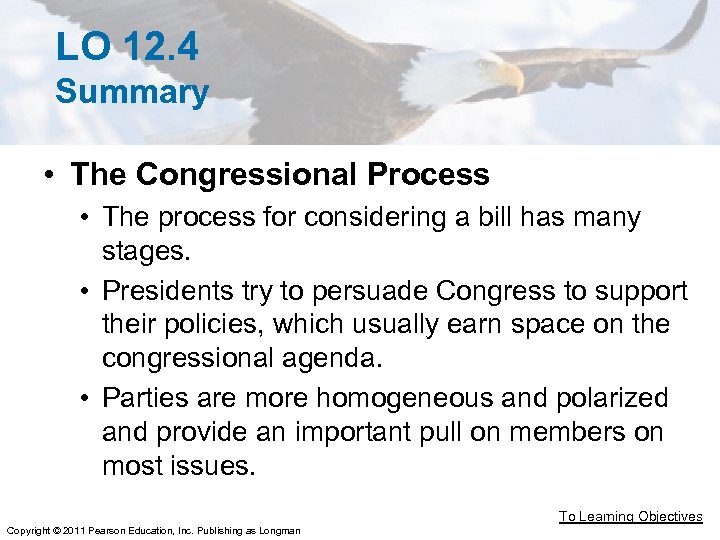 LO 12. 4 Summary • The Congressional Process • The process for considering a