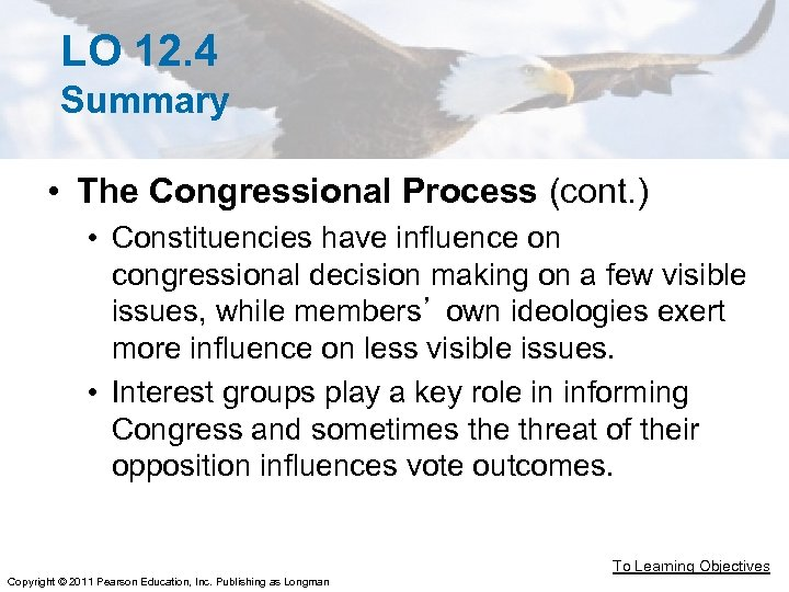 LO 12. 4 Summary • The Congressional Process (cont. ) • Constituencies have influence