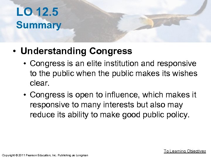 LO 12. 5 Summary • Understanding Congress • Congress is an elite institution and