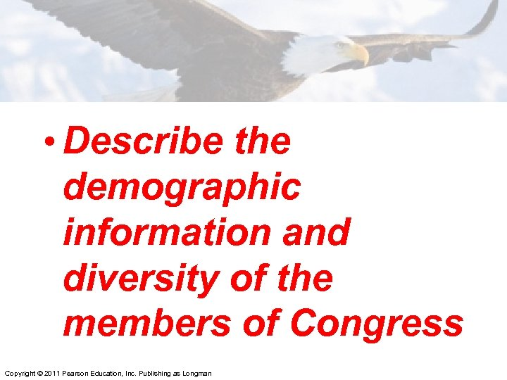 • Describe the demographic information and diversity of the members of Congress Copyright