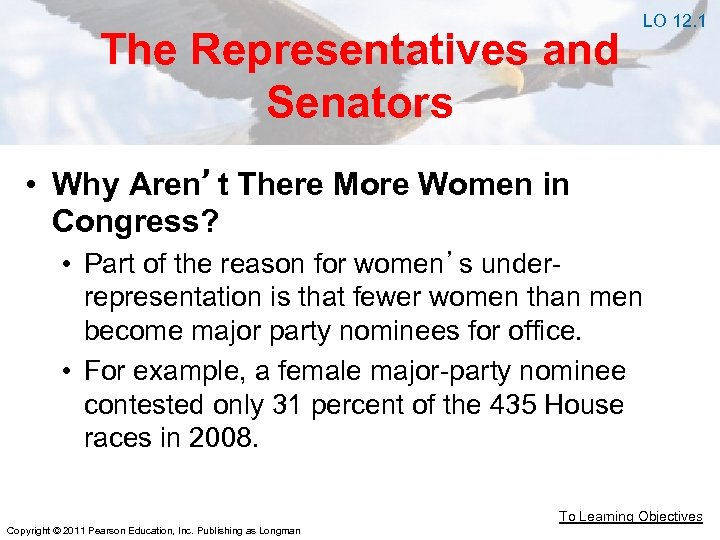 The Representatives and Senators LO 12. 1 • Why Aren't There More Women in
