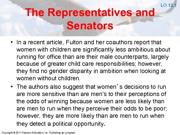 The Representatives and Senators LO 12. 1 • In a recent article, Fulton and