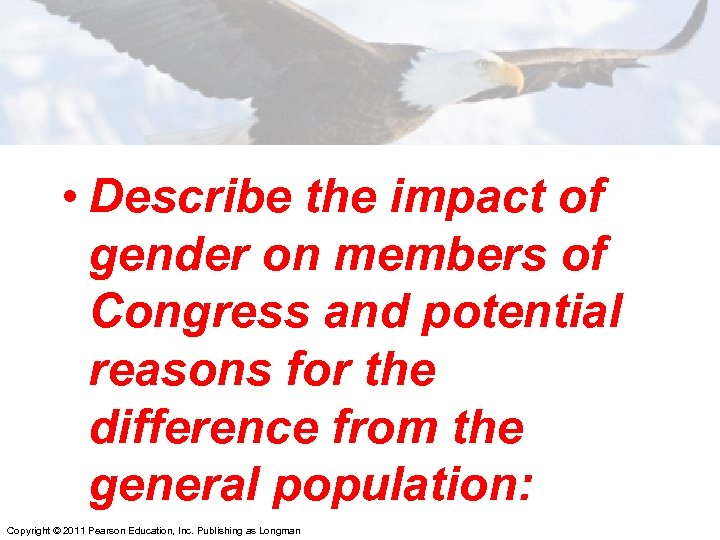 • Describe the impact of gender on members of Congress and potential reasons