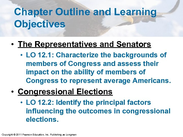 Chapter Outline and Learning Objectives • The Representatives and Senators • LO 12. 1: