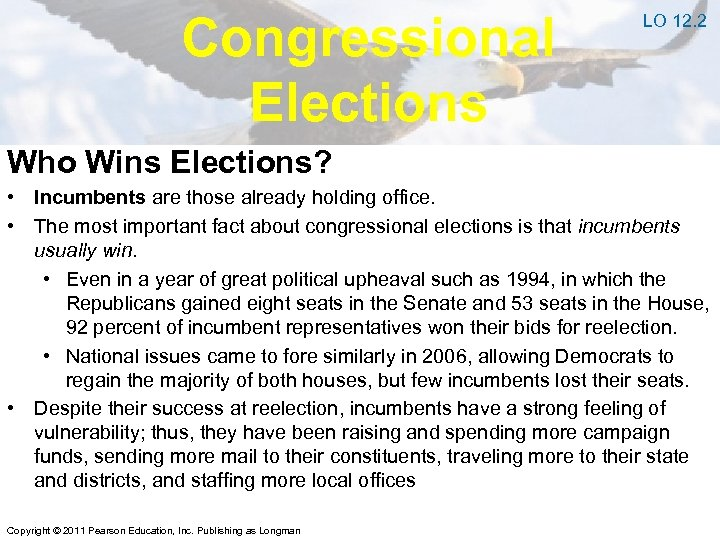 Congressional Elections LO 12. 2 Who Wins Elections? • Incumbents are those already holding