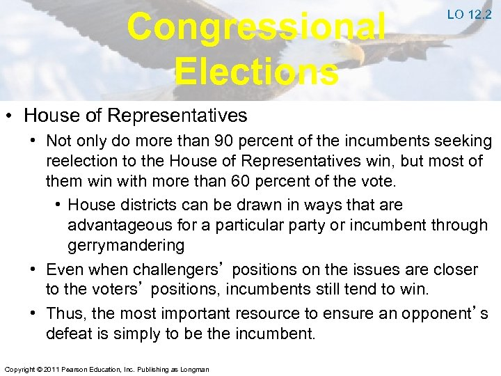 Congressional Elections LO 12. 2 • House of Representatives • Not only do more