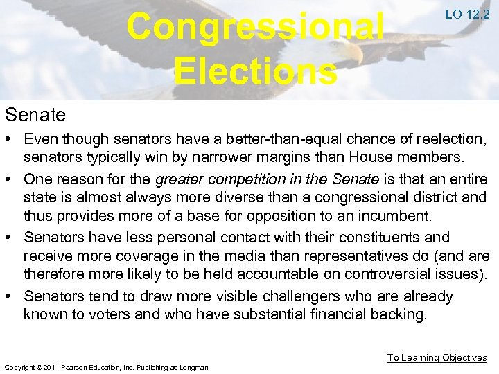 Congressional Elections LO 12. 2 Senate • Even though senators have a better-than-equal chance