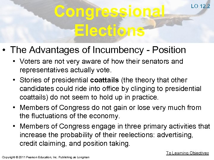Congressional Elections LO 12. 2 • The Advantages of Incumbency - Position • Voters