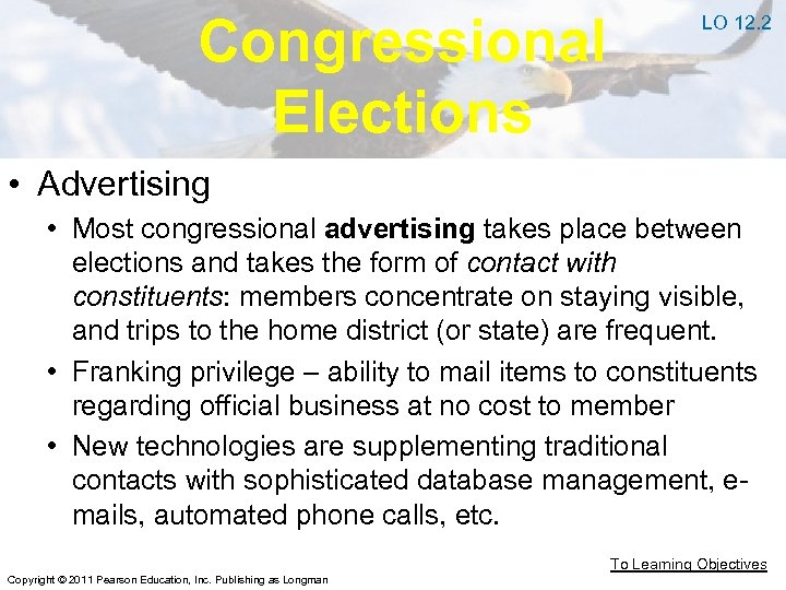 Congressional Elections LO 12. 2 • Advertising • Most congressional advertising takes place between