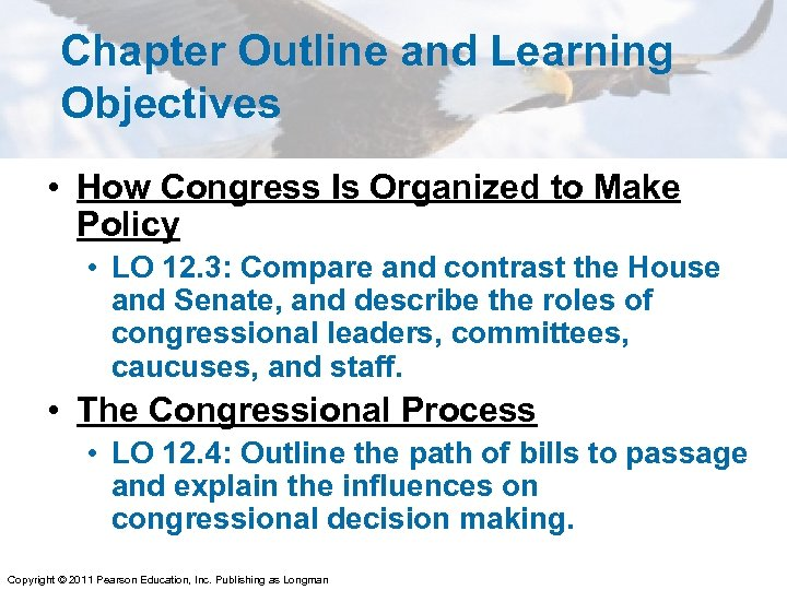 Chapter Outline and Learning Objectives • How Congress Is Organized to Make Policy •