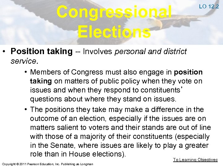 Congressional Elections LO 12. 2 • Position taking -- Involves personal and district service.
