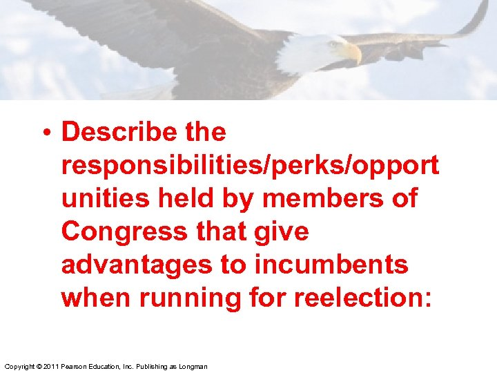 • Describe the responsibilities/perks/opport unities held by members of Congress that give advantages