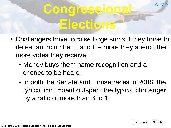 Congressional Elections LO 12. 2 • Challengers have to raise large sums if they