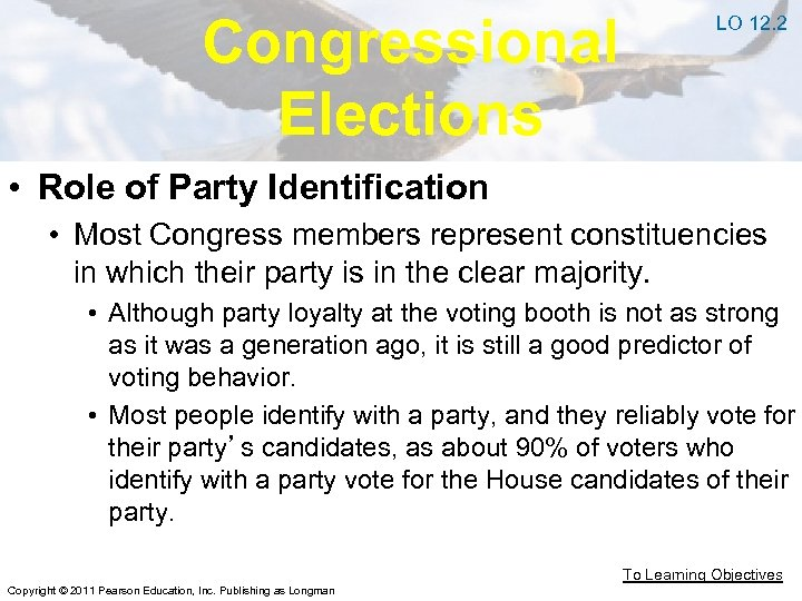 Congressional Elections LO 12. 2 • Role of Party Identification • Most Congress members