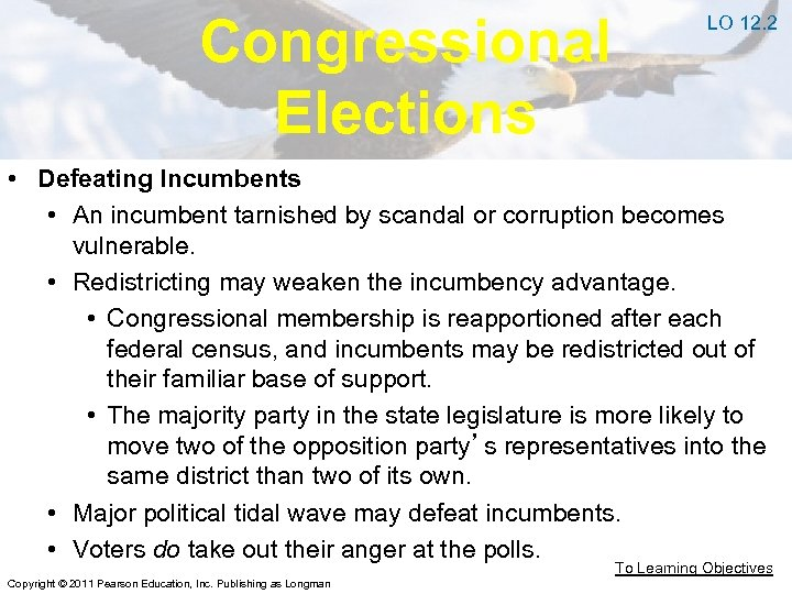 Congressional Elections LO 12. 2 • Defeating Incumbents • An incumbent tarnished by scandal
