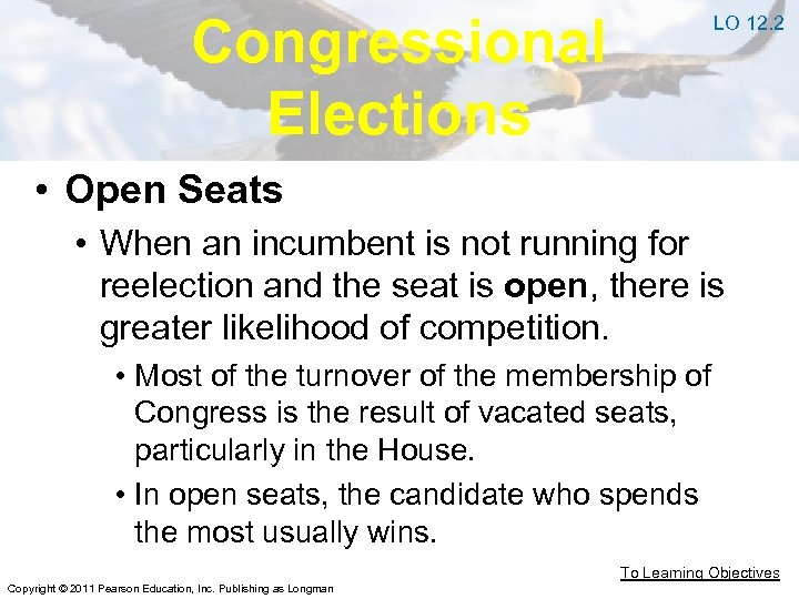 Congressional Elections LO 12. 2 • Open Seats • When an incumbent is not