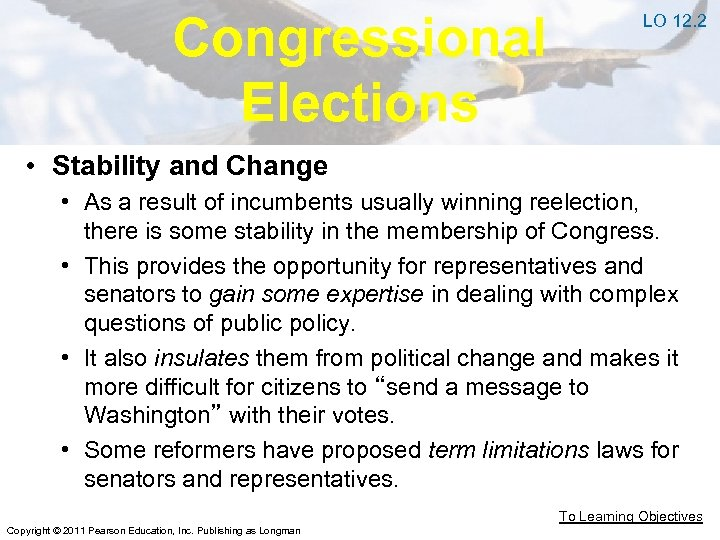 Congressional Elections LO 12. 2 • Stability and Change • As a result of