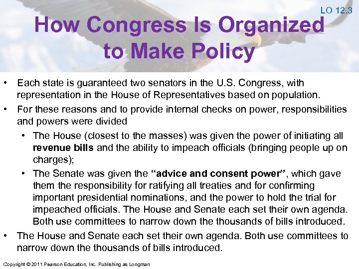 LO 12. 3 How Congress Is Organized to Make Policy • Each state is