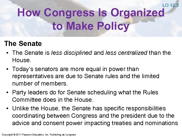LO 12. 3 How Congress Is Organized to Make Policy The Senate • The