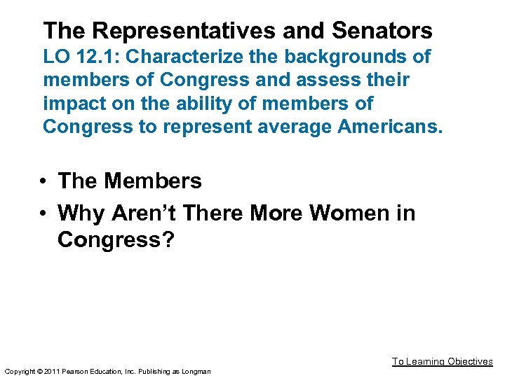 The Representatives and Senators LO 12. 1: Characterize the backgrounds of members of Congress