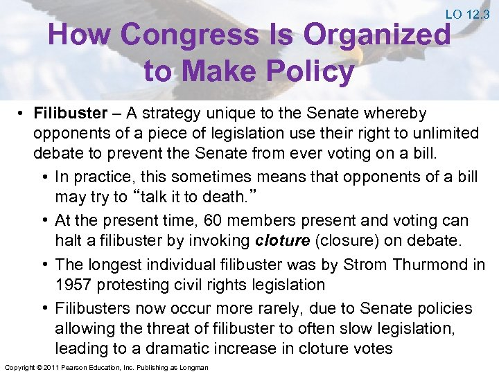 LO 12. 3 How Congress Is Organized to Make Policy • Filibuster – A
