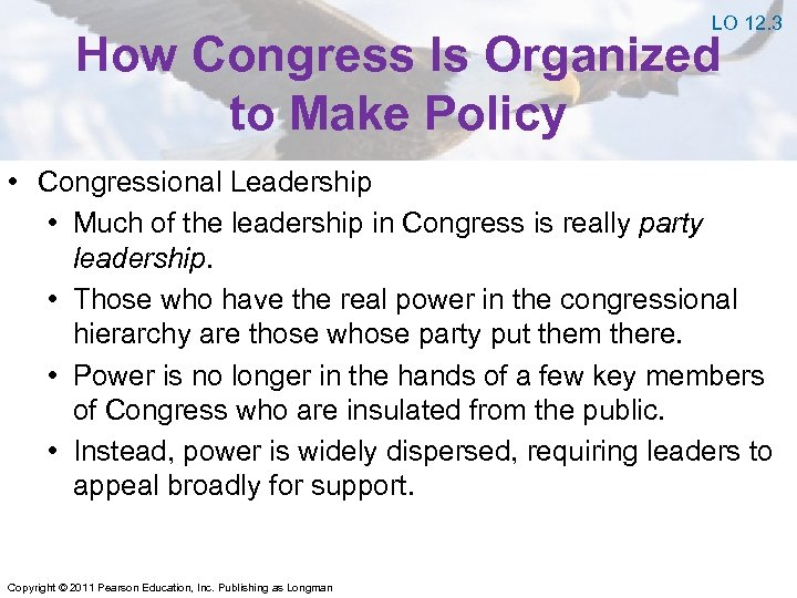 LO 12. 3 How Congress Is Organized to Make Policy • Congressional Leadership •