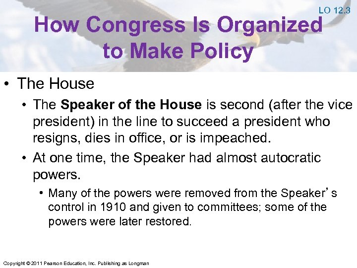 LO 12. 3 How Congress Is Organized to Make Policy • The House •