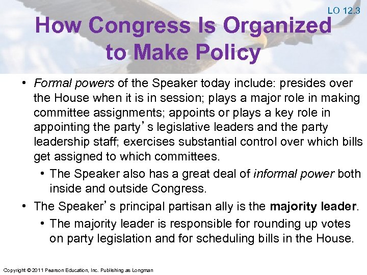 LO 12. 3 How Congress Is Organized to Make Policy • Formal powers of