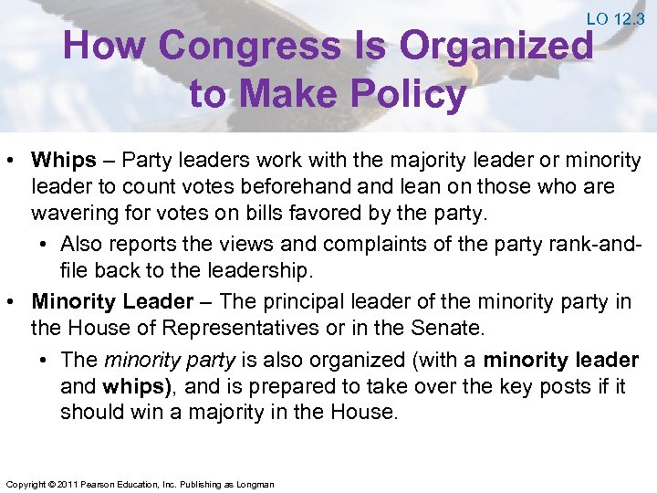 LO 12. 3 How Congress Is Organized to Make Policy • Whips – Party