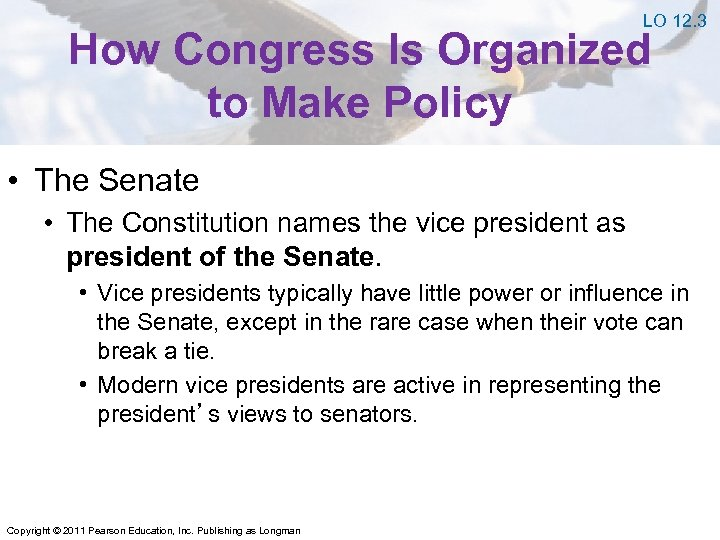 LO 12. 3 How Congress Is Organized to Make Policy • The Senate •