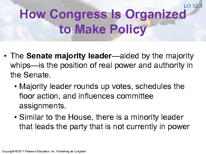 LO 12. 3 How Congress Is Organized to Make Policy • The Senate majority