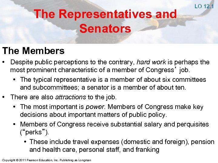The Representatives and Senators LO 12. 1 The Members • Despite public perceptions to