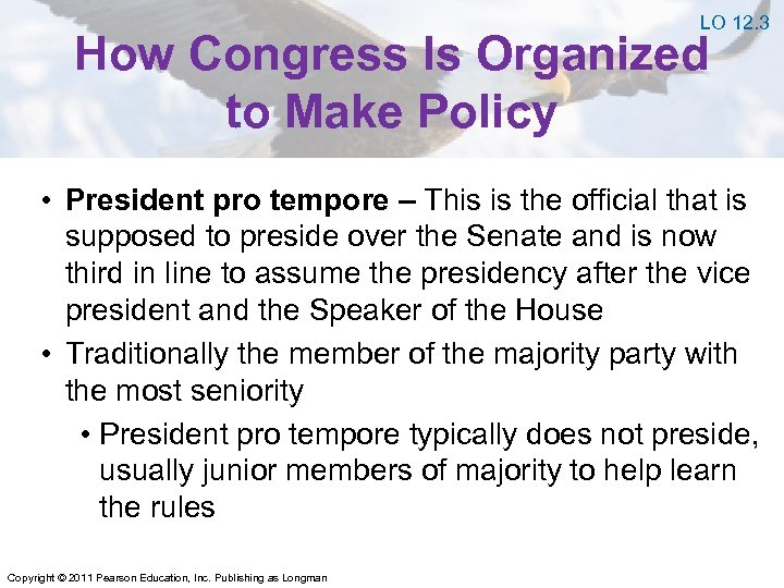 LO 12. 3 How Congress Is Organized to Make Policy • President pro tempore