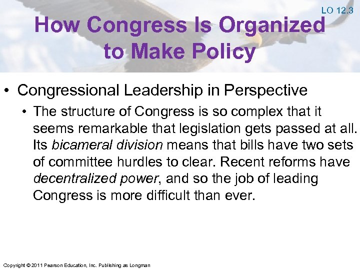 LO 12. 3 How Congress Is Organized to Make Policy • Congressional Leadership in