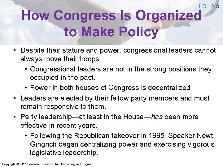 LO 12. 3 How Congress Is Organized to Make Policy • Despite their stature