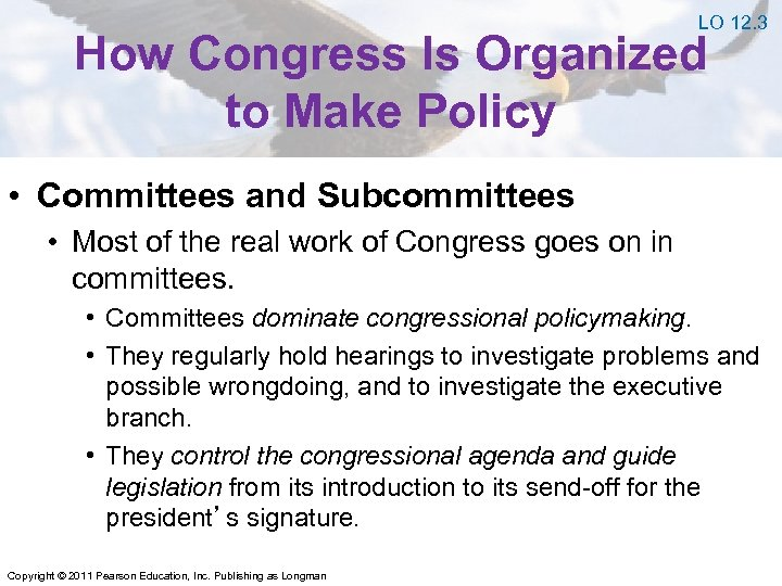 LO 12. 3 How Congress Is Organized to Make Policy • Committees and Subcommittees