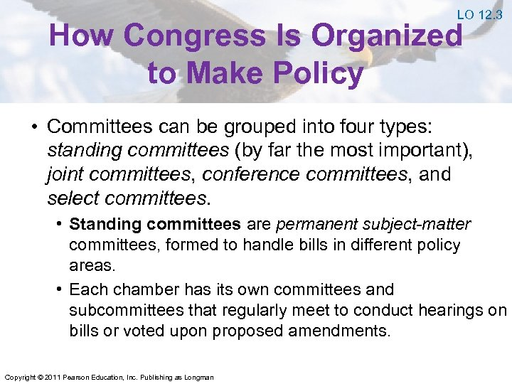 LO 12. 3 How Congress Is Organized to Make Policy • Committees can be