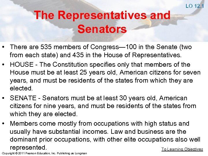 The Representatives and Senators LO 12. 1 • There are 535 members of Congress—