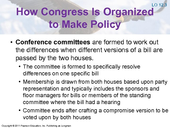 LO 12. 3 How Congress Is Organized to Make Policy • Conference committees are
