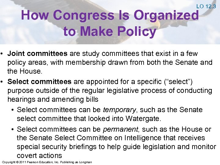 LO 12. 3 How Congress Is Organized to Make Policy • Joint committees are