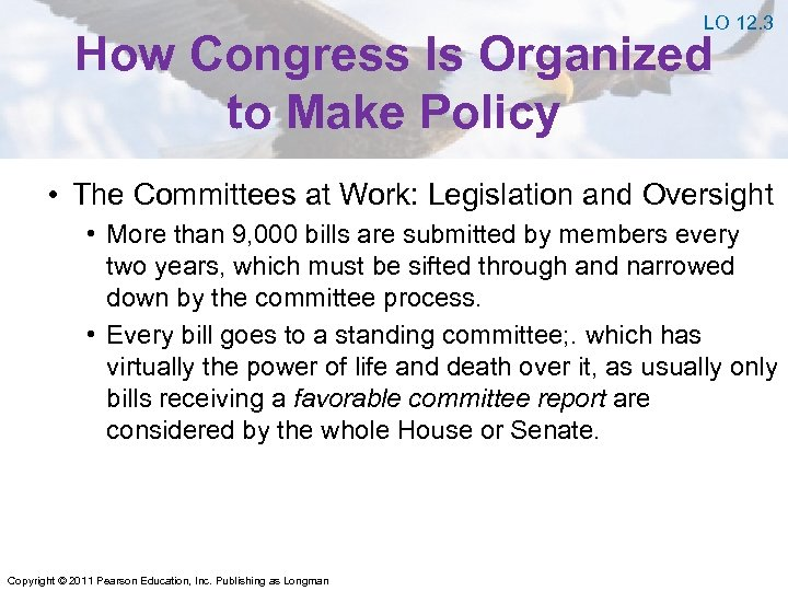 LO 12. 3 How Congress Is Organized to Make Policy • The Committees at