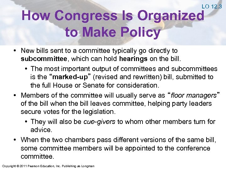 LO 12. 3 How Congress Is Organized to Make Policy • New bills sent
