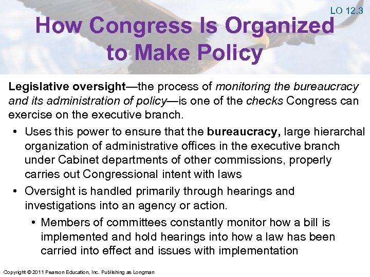 LO 12. 3 How Congress Is Organized to Make Policy Legislative oversight—the process of