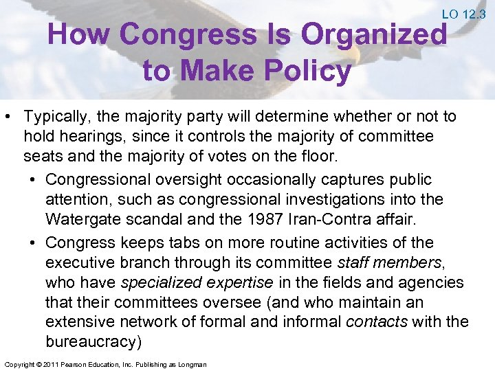 LO 12. 3 How Congress Is Organized to Make Policy • Typically, the majority