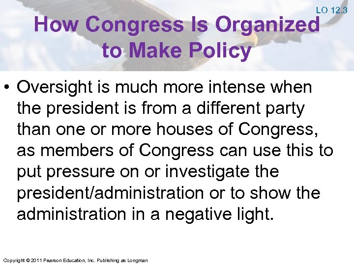 LO 12. 3 How Congress Is Organized to Make Policy • Oversight is much